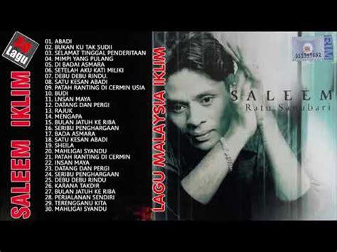 Saleem iklim sebagai pelopor terbentuknya grup musik ini. LAGU MALAYSIA FULL ALBUM SALEEM IKLIM - YouTube