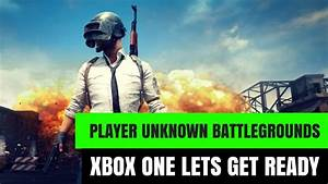 Player Unknown Battlegrounds | Xbox One, LETS GET READY ...