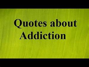 Quotes about addiction - YouTube