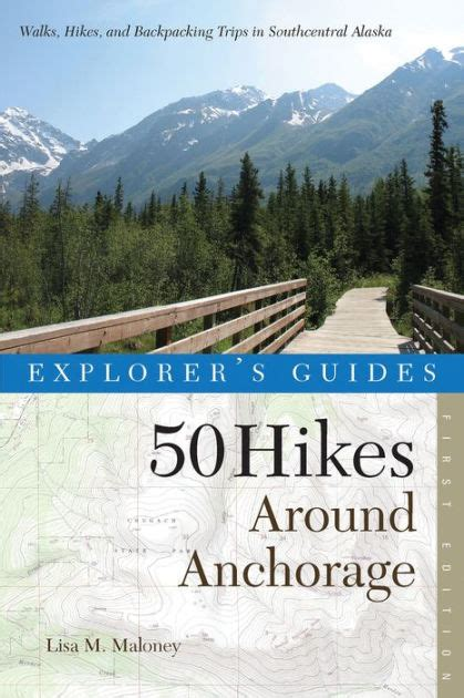 Barnes And Noble Anchorage by Explorer S Guide 50 Hikes Around Anchorage Explorer S 50