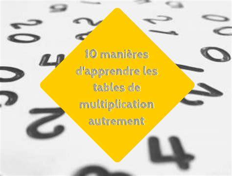 10 232 res d apprendre les tables de multiplication autrement