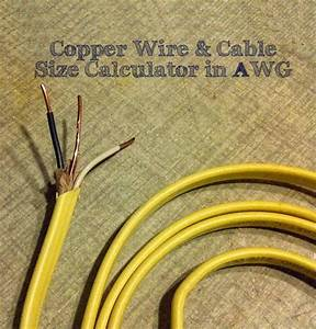 Wire  U0026 Cable Size Calculator In Awg