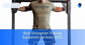 Best Strongman Training Equipment Reviews January 2020