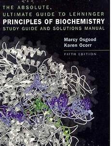Lehninger Principles Of Biochemistry Study Guide And