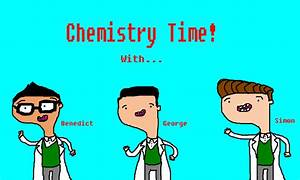 Chemistry Time!: Chemistry, AWESOME!