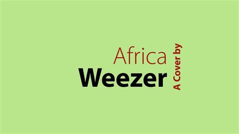 (weezer Cover) Africa Lyrics