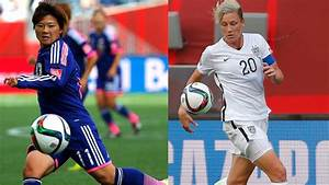 2015 FIFA Women's World Cup Final: Everything You Need to ...