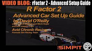 Video Blog  Rfactor 2 Advanced Setup Guide By David O