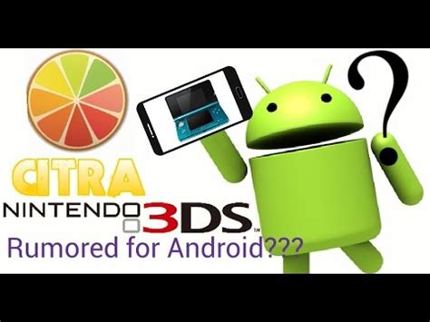 3ds roms for android citra 3ds on android leaks rumours