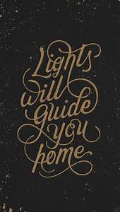 """""""Lights will guide you home"""" typographic lettering ..."""