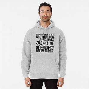 U0026quot Everybody Wants To Be A Bodybuilder  Ronnie Coleman Curl  U0026quot  Pullover Hoodie By Ilovearnie
