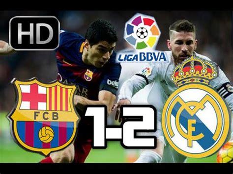 Barcelona 1-2 Real Madrid  RESUMEN Y GOLES HD  LIGA BBVA ...