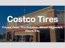 COSTCO TIRES Prices, Fees, Tire Rotation, Wheel