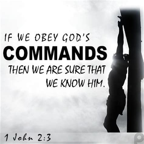 if we obey god s commands then we are sure that we know him 1joh 2 3 bible verses