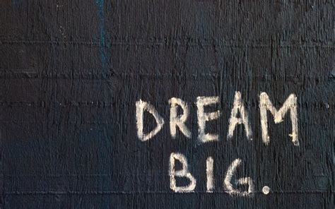dream big  hd inspirational wallpapers hd wallpapers
