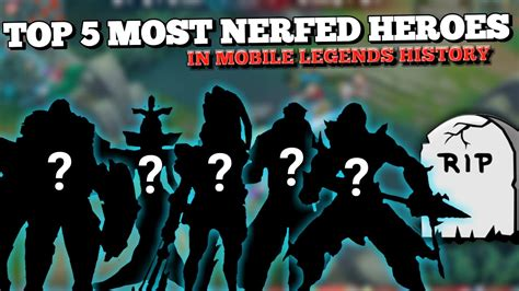 Top 5 Overnerfed Heroes In Mobile Legends History !