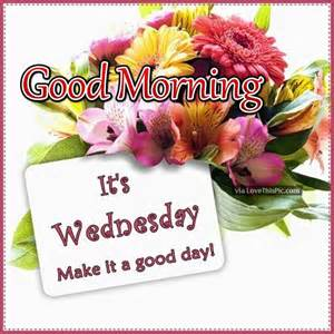 Good Morning Its Wednesday