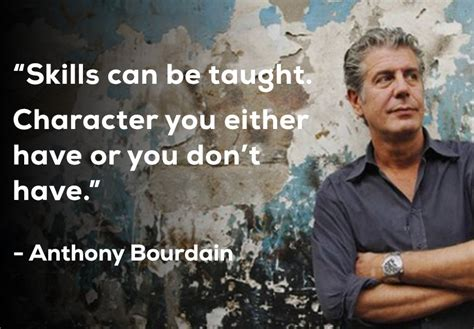 The best of anthony bourdain quotes, as voted by quotefancy readers. A great quote by the late Anthony Bourdain