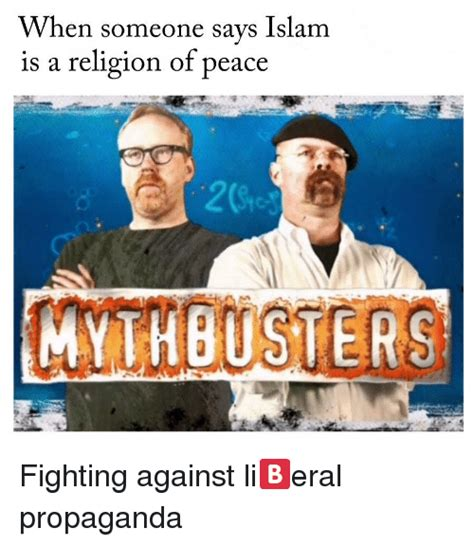 Religion Of Peace Meme - when someone says islam is a religion of peace mythbusters islam meme on sizzle