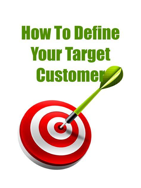 Define Customer by Define Your Target Customer 001 Jpm Sales