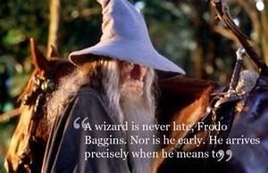 """A wizard ... Gandalf Wizard Quotes"
