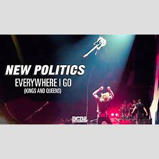 New Politics  Everywhere I Go (kings And Queens) [audio] Youtube