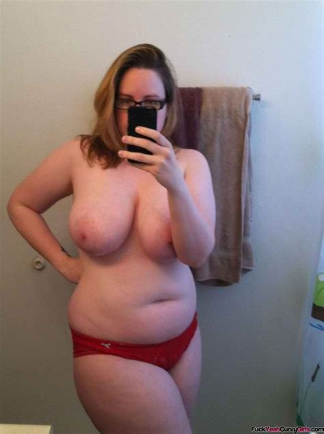 chubby girl selfie fuckyeahcurvygirls