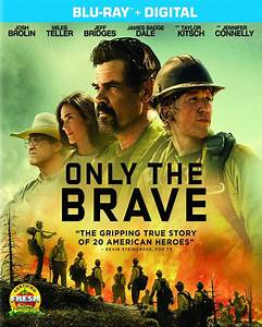 Only the Brave (Blu ray) • Blu ray Authority