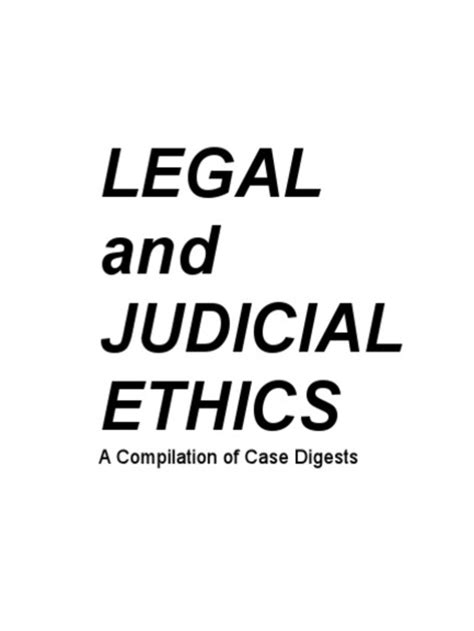 Legal and Judicial Ethics - A Compilation of Case Digests