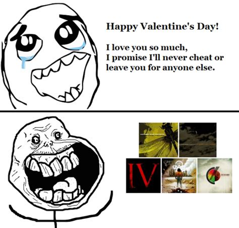 Fuck Valentines Day Meme - coheed and cambria memes