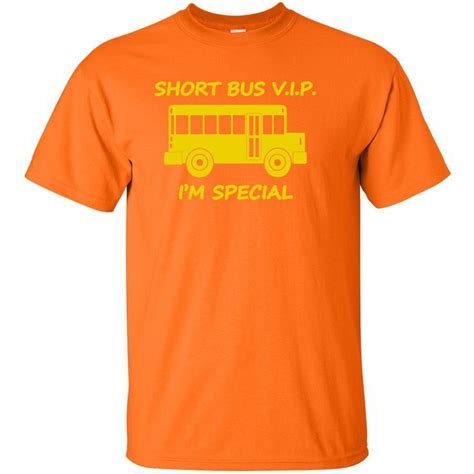 short bus vip im special funny offensive tees wtf mens
