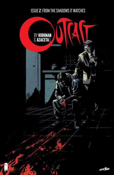 Outcast Image Comics Outcast By Kirkman Azaceta 2 Releases Image Comics