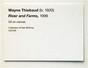 wayne thiebaud rivers and farms de young museum With exhibition labels template