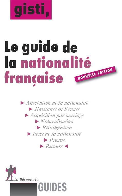 bureau de nationalité française le guide des jeunes étrangers en groupe d