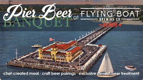 Flying Boat Beer by Pier Beer Banquet At Flying Boat Brewing Co St