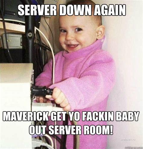 Funny Server Memes - server down meme