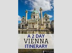 A 2 Day Vienna Itinerary Finding the Universe