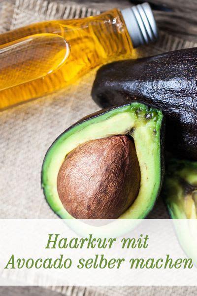 avocado maske haare selber machen haarkur mit avocado selber machen so geht s masken kuren und co selber machen