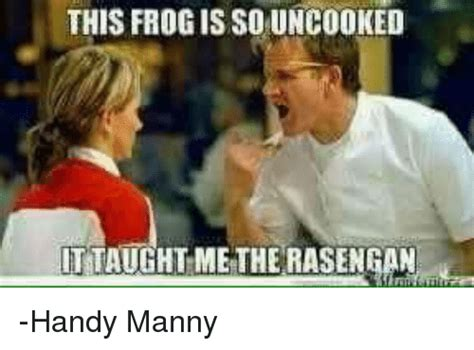 Manny Meme - this frog is so uncooked ctuauhtmetherasengan handy manny meme on sizzle