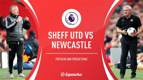 Sheffield Utd v Newcastle prediction and confirmed XIs ...