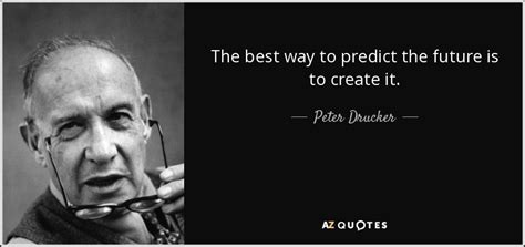 peter drucker quote     predict  future