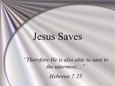 What Is The Meaning Of Uttermost by Therefore He Is Also Able To Save To The Uttermost