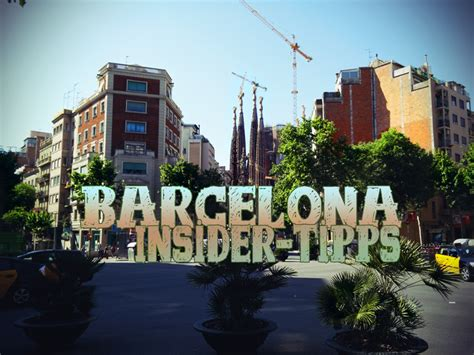 Barcelona Insidertipps Barcelona Günstig & Stressfrei