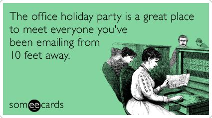 work christmas lunch memes 11 ecards that perfectly describe your season office you ve and met