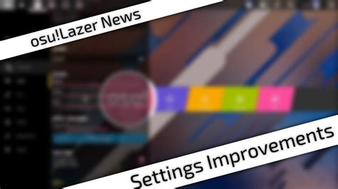 [osu!lazer News] Settings Improvements