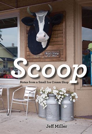 scoop notes   small ice cream shop  jeff miller