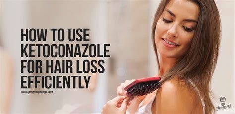ketoconazole hair loss efficiently groomingadepts