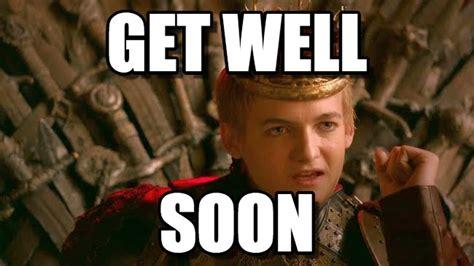Get Well Meme - get well joffrey meme on memegen