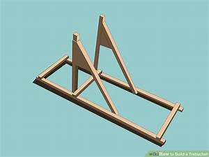How to Build a Trebuchet (with Pictures) - wikiHow