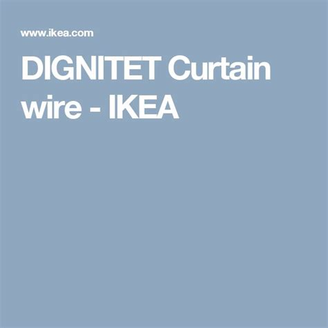 Dignitet Curtain Wire by 25 Best Ideas About Curtain Wire On Wooden